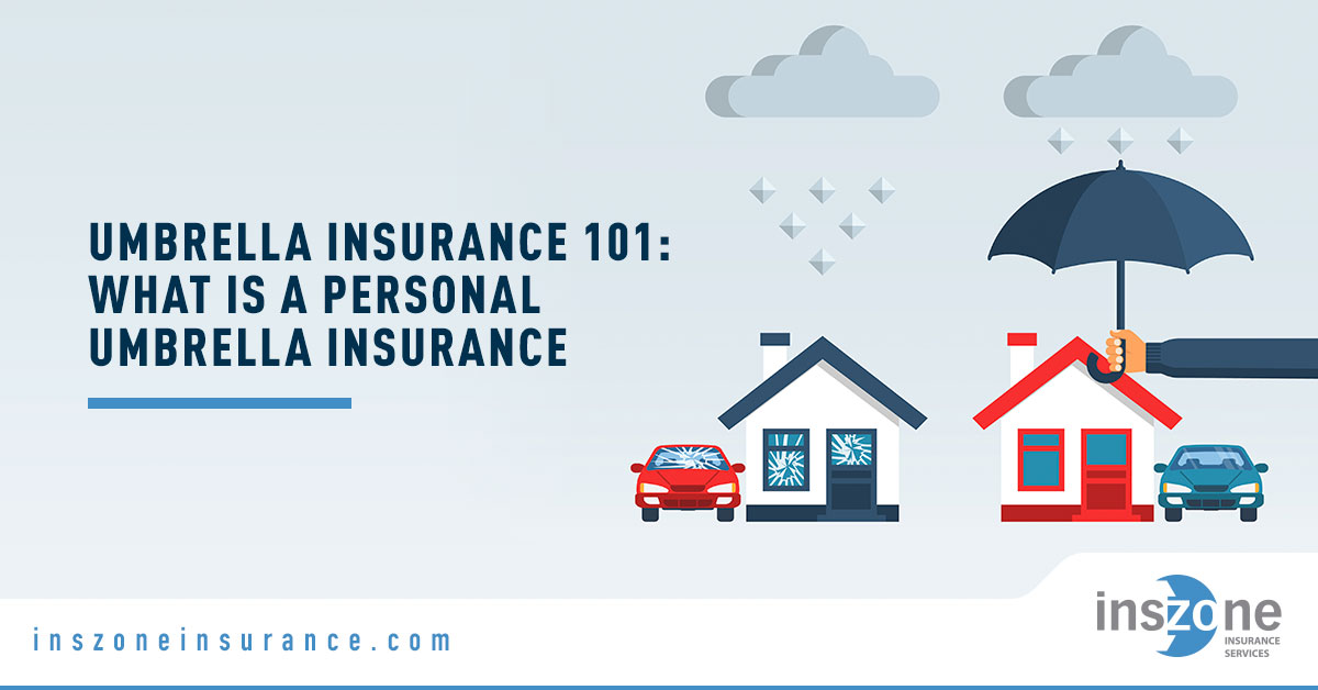 Umbrella Insurance Graphics - Banner Image for Umbrella Insurance 101: What is a Personal Umbrella Insurance Blog