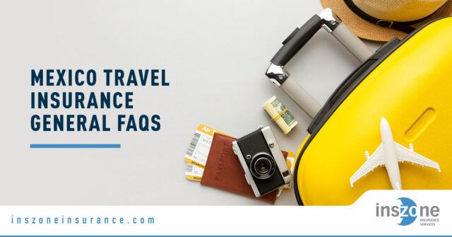 Mexico Insurance FAQs - Banner Image for Mexico Travel Insurance General FAQs Blog
